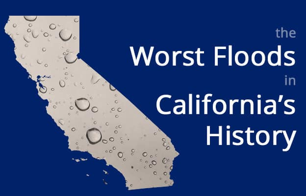 The Worst Floods in California's History