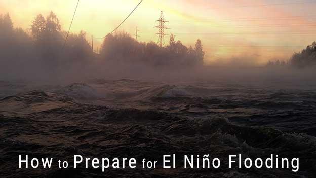 How to prepare for El Nino Flooding